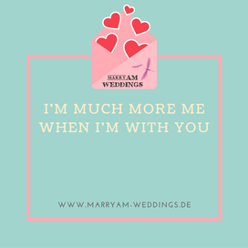 love quote, Spruch Liebe, I love you, Zitat Liebe I'm much more me when I'm with you
