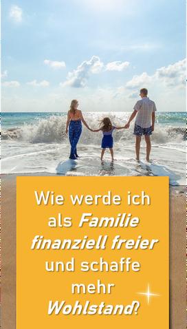 Wie werde ich als Familie finanziell freier und schaffe mehr Wohlstand, Familiengründung, Geld
