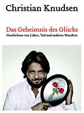 """Cover von """"Das Geheimnis des Glücks"""" - Christian Knudsen, Zauberer in Hamburg"""