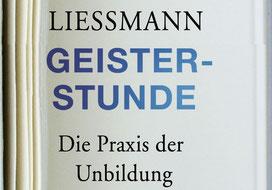 """K. P. Liessmanns neues Buch """"Geisterstunde. Die Praxis der Unbildung. Eine Streitschrift"""""""