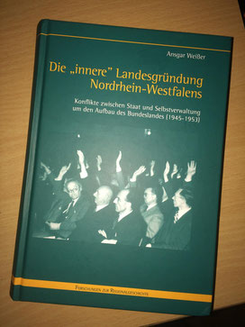 """Ansgar Weißer: Die """"innere"""" Landesgründung Nordrhein-Westfalens"""