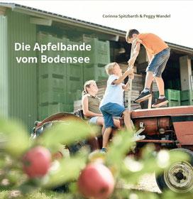 """Titelseite Foto-Kinderbuch """"Die Apfelband vom Bodensee"""" von Corinna Spitzbarth (Fotos) und Peggy Wandel (Text)"""