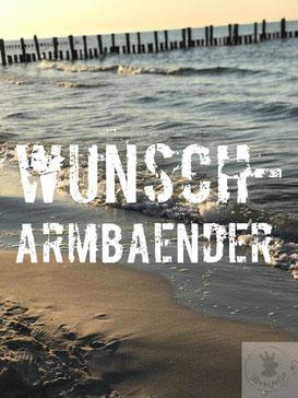 Wunscharmbänder, make a wish, Geschenke, Schmuck, maritime Armbänder, Benitaljo, Bremervörde