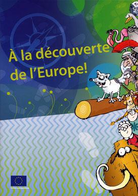 """Publication pédagogique de la Commission """"A la découverte de l'Europe"""" disponible sur http://bookshop.europa.eu/fr/"""