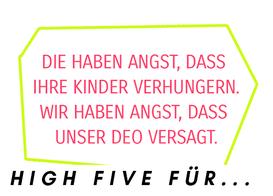 Zitat von Hagen Rether:  Die haben Angst, dass ihre Kinder verhungern. Wir haben Angst, dass unser Deo versagt.