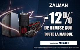 Jusqu'au 14/12/2016, -12% sur tous les produits Zalman, avec le code ZALMAN !