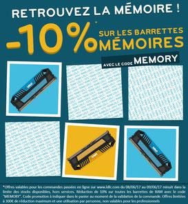 10% sur la RAM, jusqu'au 09 juin 2017, code : MEMORY ! Par ici :http://www.ldlc.com/informatique/pieces-informatique/memoire-pc/c4703/p1e0t8o1a1.html#523d712af1ceb