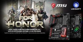 PROMO - Jusqu'au 18 avril, MSI offre le Jeu PC For Honor pour l'achat d'une carte mère éligible ! http://www.ldlc.com/operation/o1974/for-honor-offert-avec-msi/#523d712af1ceb