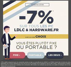 PROMO - 7% sur les PC LDLC & Hardware.fr Jusqu'au 27 avril 2017, code : CHOIX ! Par ici : http://www.ldlc.com/n4064/#523d712af1ceb