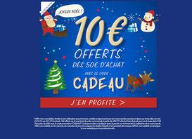 10€ offerts* dès 50 euros d'achat.