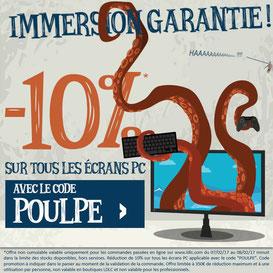 PROMO - 10% sur les écrans, jusqu'à demain, code POULPE ! Par ici : http://www.ldlc.com/informatique/peripherique-pc/moniteur-pc/c4623/p1e48t8o1a1.html#523d712af1ceb