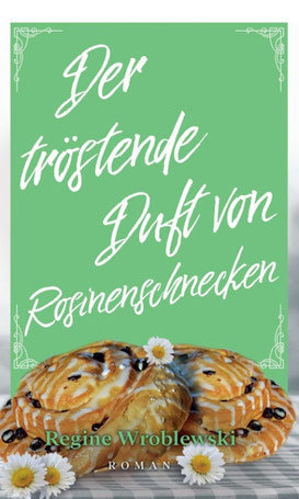 Buchtipp: Der tröstende Duft von Rosinenschnecken  frau&vermögen Ute R. Voß