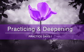 Practicing & Deepening, Practice Days I