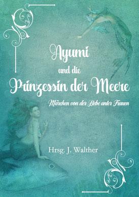 Ayumi und die Prinzessin der Meere, lesbische Märchen
