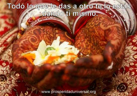 EL PODER DE DAR - TODO LO QUE DAS A OTRO, TE LO ESTÁS DANDO A TI MISMO- PROSPERIDAD UNIVERSAL- EL DAR TRAE MILAGROS - www.prosperidad universal