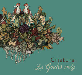 Criatura, premier album du groupe vocal Les Goules Poly