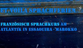 Individuelle Französischkurse in Essaouira - Einzelunterricht n.V.  www.etvoila-fr.de