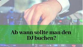 Ab wann sollte man den DJ buchen?