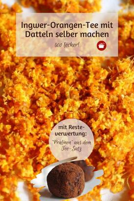 Ingwer-Tee mit #Orange und #Datteln #ingwertee