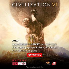 Le jeu CIVILIZATION VI offert pour l'achat d'une carte graphique RX 480 ou d'un PC à base de RX 480 ! Jusqu'au 15/01/2017 !
