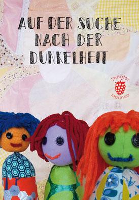 Auf der Suche nach der Dunkelheit / Theater Malinka / Kathrin Brunner / Kindertheater / Puppentheater / Figurentheater