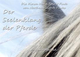 Der Seelenklang der Pferde - die Kiowa Horse Spirit Flute von Northern Lights Flutes - Jürgen Hochfeld