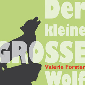Valerie Forster, Buch, Books on Demand, Cover, Der kleine GROSSE Wolf