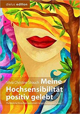 Silvia Christine Strauch Meine Hochsensibilität positiv gelebt #Buch #hochsensibel #Ratgeber