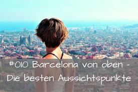 Die besten Aussichtspunkte Barcelonas