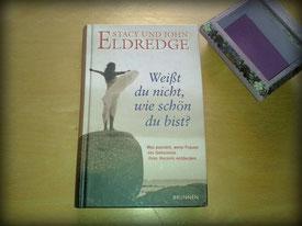 Buch, Eldredge, Weißt du nicht, wie schön du bist?