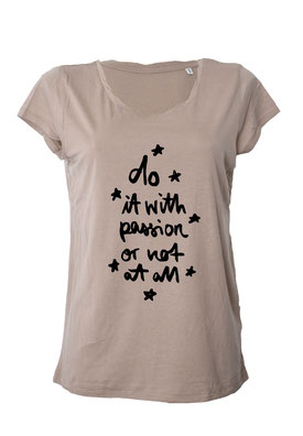 "T-Shirt ""do it with passion or not at all"" nude"
