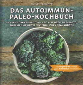 """""""Das Autoimmun-Paleo Kochbuch"""" von Mickey Trescott erschien im Verlag Unimedica. Es erleichtert den Einstieg in das AIP-Leben und gibt viele praktische Anregungen, damit es nie langweilig auf unseren Tellern wird."""