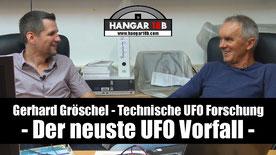 Gerhard Gröschel - Technische UFO Forschung und der neuste UFO Vorfall