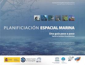 UNESCO/IOC Guide to MSP, Instituto Espanol de Oceanografia & Gobierno de Espana, Ministerio de Economia y Competividad, 2013 (Spanish Translation)