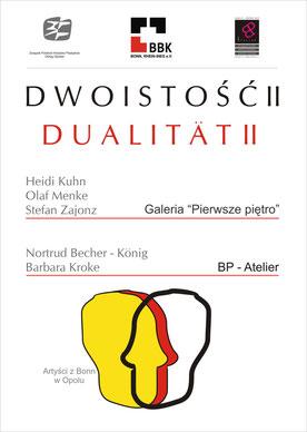 Dualität, Galerie Pierwsze Pietro, Oppeln / Polen, 2012