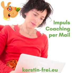 Impuls Coaching per Mail  Kerstin Frei Lebenskunst in der Lebensmitte