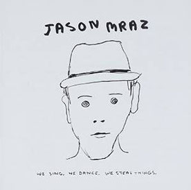 ポップスには詳しくないけれど、聞きます。お気に入りは Jason Mraz.