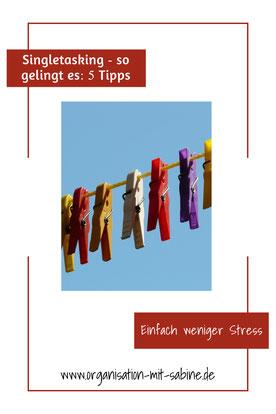 Eins nach dem anderen - Singletasking statt #Multitasking #stressmanagement
