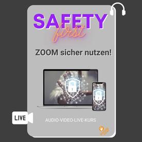 ZOOM Safety First - ZOOM einfach sicher machen