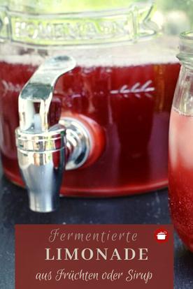 Fermentierte Limonade selber machen aus Hefewasser Früchten oder Sirup #fermentieren #limonade #hefewasser #sirup