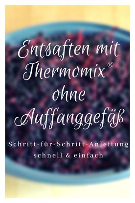 Wie kann ich mit Thermomix #entsaften #ohneAuffanggefäß #thermomixrezepte #beeren #saft #orgaBine