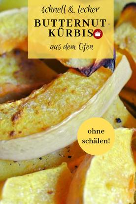 Butternutkürbis  ohne schälen aus dem Ofen #butternut #kürbis #ofenrezept #einfacherezepte