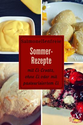 Salmonellenfreie Sommer-Rezepte - mit Ei-Ersatz, ohne Ei oder mit pasteurisiertem Ei