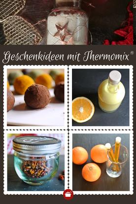 Geschenke aus dem Thermomix - Einfache Organisation & Rezepte