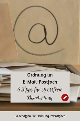 #Ordnung im E-Mail-Postfach 6 Tipps für stressfreie E-Mail-Bearbeitung #digital