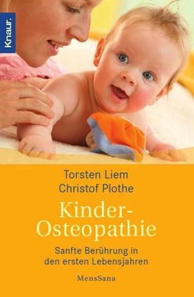 Kinder-Osteopathie: Sanfte Berührung in den ersten Lebensjahren von Torsten Liem und Christof Plothe - Osteopathie Buchtipp