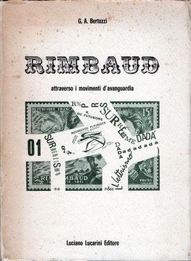"""G.A. Bertozzi, """"Rimbaud attraverso i movimenti d'avanguardia"""", Lucarini Editore 1976"""