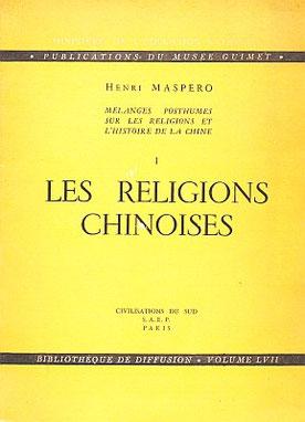 Couverture. Henri Maspero (1883-1945) : La société et la religion des Chinois anciens et celles des Tai modernes. Quatre conférences faites à Tokyo en avril 1929. Mélanges posthumes sur les religions et l'histoire de la Chine, Bibliothèque de diffusion du