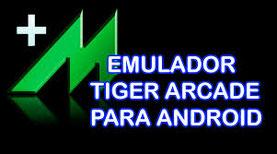 EMULADOR TIGER ARCADE