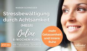 Stressbewältigung durch Achtsamkeit - MBSR Online Kurs  Der bewährte Online-Kurs in Achtsamkeits-basierter Stressreduktion